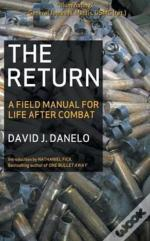 The Return: A Field Manual For Life Afte