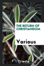 The Return Of Christiandom