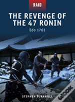 The Revenge Of The 47 Ronin - Edo 1702