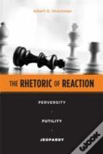 The Rhetoric Of Reaction