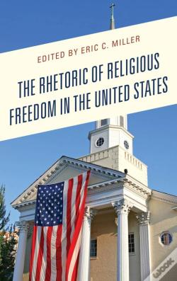 Wook.pt - The Rhetoric Of Religious Freedom In The United States