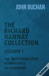 The Richard Hannay Collection - Volume I - The Thirty-Nine Steps, Greenmantle, Mr Standfast