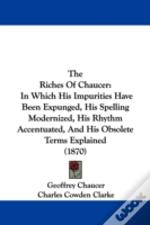 The Riches Of Chaucer: In Which His Impu