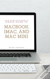 The Ridiculously Simple Guide To Macbook, Imac, And Mac Mini