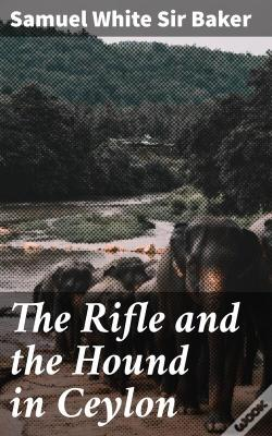 Wook.pt - The Rifle And The Hound In Ceylon