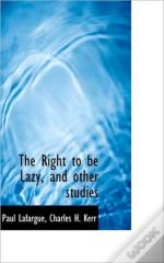 The Right To Be Lazy, And Other Studies