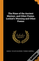 The Rime Of The Ancient Mariner, And Other Poems. Lochiel'S Warning And Other Poems