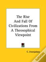 The Rise And Fall Of Civilizations From A Theosophical Viewpoint