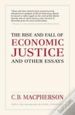 The Rise And Fall Of Economic Justice And Other Essays