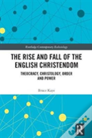The Rise And Fall Of The English Christendom