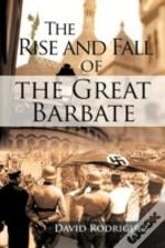 The Rise And Fall Of The Great Barbate