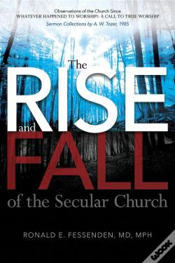 Wook.pt - The Rise (And Fall) Of The Secular Church: Observations Of The Church Since Whatever Happened To Worship?