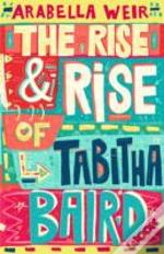 The Rise And Rise Of Tabitha Baird