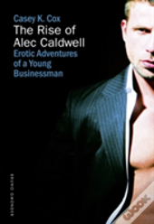 The Rise Of Alec Caldwell