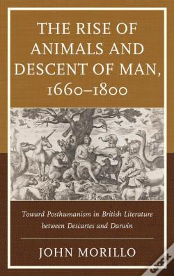 Wook.pt - The Rise Of Animals And Descent Of Man, 16601800