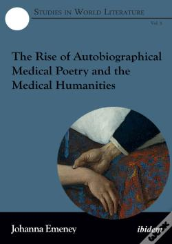 Wook.pt - The Rise Of Autobiographical Medical Poetry And The Medical Humanities