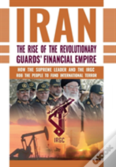 The Rise Of Iran'S Revolutionary Guards' Financial Empire