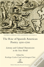 The Rise Of Spanish American Poetry 1500-1700