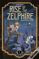 The Rise Of The Zelphire Book One