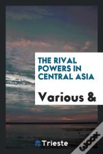 The Rival Powers In Central Asia