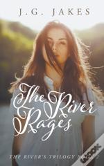 The River Rages