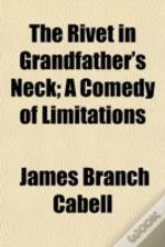 The Rivet In Grandfather'S Neck; A Comed