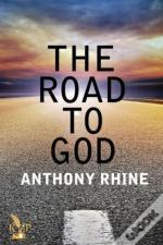 The Road To God