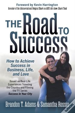 Wook.pt - The Road To Success: How To Achieve Succ