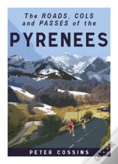 The Roads, Cols And Passes Of The Pyrenees