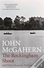 The Rockingham Shoot And Other Dramatic Writings