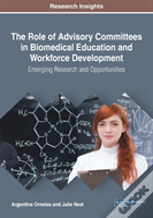 The Role Of Advisory Committees In Biomedical Education And Workforce Development