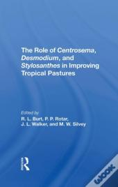 The Role Of Centrosema, Desmodium, And Stylosanthes In Improving Tropical Pastures