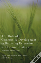 The Role Of Community Development In Reducing Extremism And Ethnic Conflict