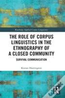 The Role Of Corpus Linguistics In The Ethnography Of A Closed Community