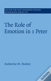 The Role Of Emotion In 1 Peter: Volume 173