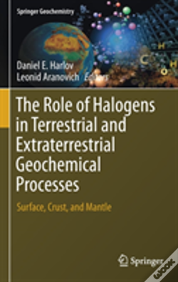 Wook.pt - The Role Of Halogens In Terrestrial And Extraterrestrial Geochemical Processes