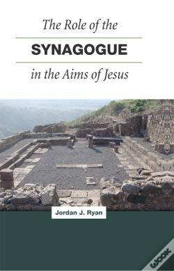 Wook.pt - The Role Of The Synagogue In The Aims Of Jesus