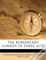 The Romancers: Comedy In Three Acts
