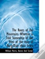 The Roots Of The Mountains Wherein Is To
