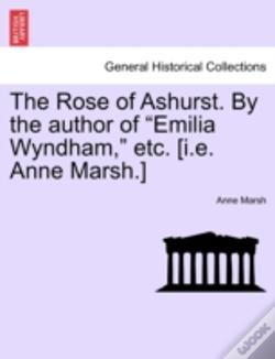 Wook.pt - The Rose Of Ashurst. By The Author Of  E