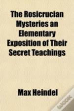 The Rosicrucian Mysteries An Elementary