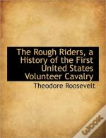 The Rough Riders, A History Of The First