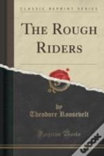 The Rough Riders (Classic Reprint)