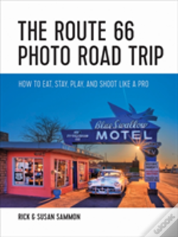 Wook.pt - The Route 66 Photo Road Trip - How To Eat, Stay, Play, And Shoot Like A Pro