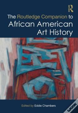 Wook.pt - The Routledge Companion To African American Art History