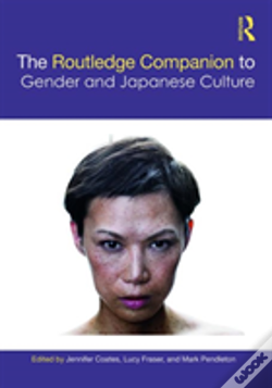 Wook.pt - The Routledge Companion To Gender And Japanese Culture