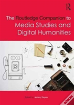 Wook.pt - The Routledge Companion To Media Studies And Digital Humanities