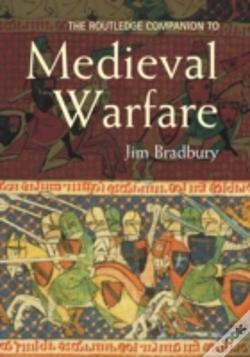 Wook.pt - The Routledge Companion To Medieval Warfare