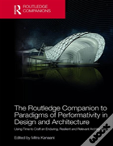 The Routledge Companion To Paradigms Of Performativity In Design And Architecture