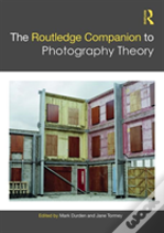 The Routledge Companion To Photography Theory